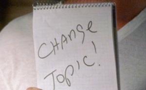 「話題を変えろ!」